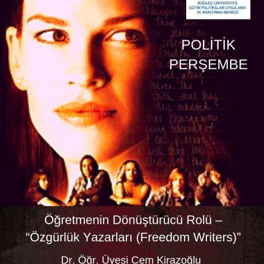 """Politik Perşembe: Öğretmenin Dönüştürücü Rolü: """"Özgürlük Yazarları"""" (Freedom Writers)"""